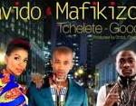 "Davido ft Mafikizolo | ""Tchelete (Goodlife)"""